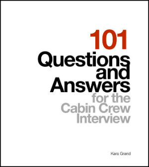 101 Cabin Crew Questions and Answers For The Cabin Crew Interview