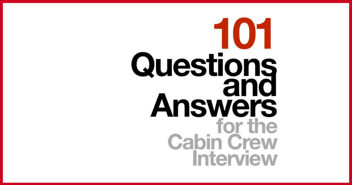 101 Popular Cabin Crew Interview Questions and Answers 2